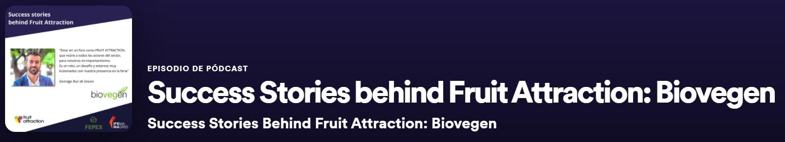 BIOVEGEN estrena el podcast Success Stories behind Fruit Attraction